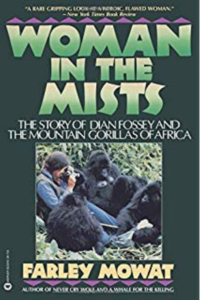 Cover of the book Woman in the Mists The Story of Dian Fossey and the Mountain Gorillas of Africa by Farley Mowat, links to Amazon