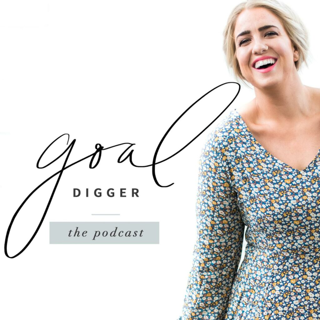 Goal Digger Podcast with Jenna Kutcher (Girl boss podcasts by Scout and Bex)
